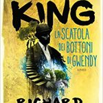 La scatola dei bottoni di Gwendy, di Stephen King e Richard Chizmar – Recensione